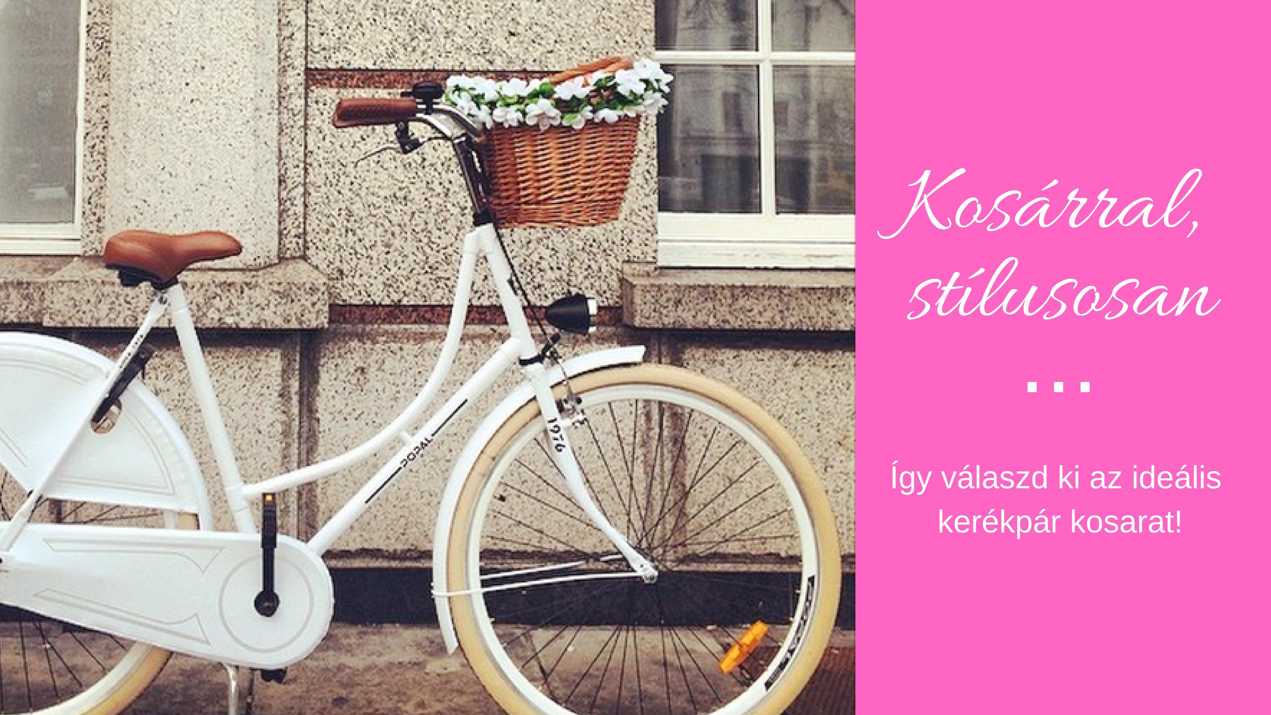 Tedd csajossá kerékpárod egy kedves kis kosárral!